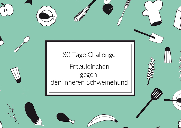 30 Tage Challenge – 30 Tage gegen den inneren Schweinehund